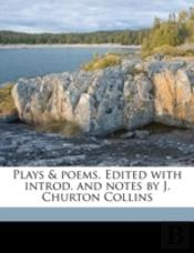 Plays & Poems. Edited With Introd. And N