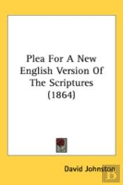 Plea For A New English Version Of The Scriptures (1864)