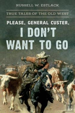 Bertrand.pt - Please, General Custer, I Don'T Want To Go