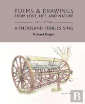 Poems & Drawings From Love, Life, And Nature - Volume Two - A Thousand Pebbles Sing