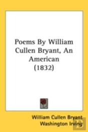 Poems By William Cullen Bryant, An American (1832)