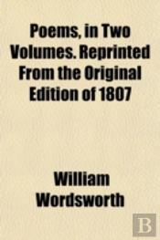 Poems, In Two Volumes. Reprinted From Th