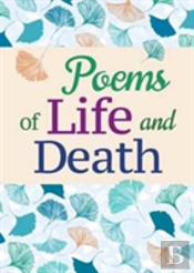 Poems Of Life And Death