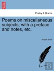 Poems On Miscellaneous Subjects; With A