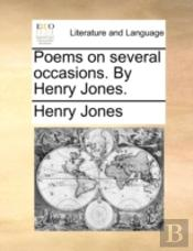 Poems On Several Occasions. By Henry Jon
