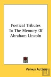 Poetical Tributes To The Memory Of Abrah