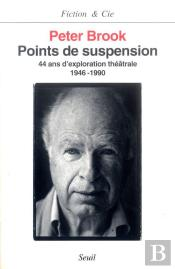 Points De Suspension ; 44 Ans D'Exploration Théâtrale, 1946-1990
