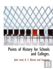 Points Of History For Schools And Colleg
