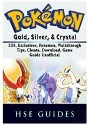 Pokemon Gold, Silver, & Crystal, 3ds, Exclusives, Pokemon, Walkthrough, Tips, Cheats, Download, Game Guide Unofficial