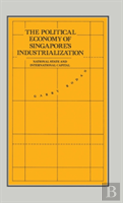 Political Economy Of Singapore'S Industrialization