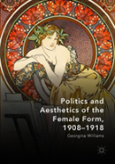 Politics And Aesthetics Of The Female Form, 1908-1918