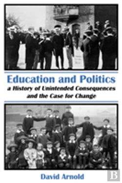 Bertrand.pt - Politics And Education, A History Of Unintended Consequences And The Case For Change
