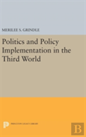 Politics And Policy Implementation In The Third World