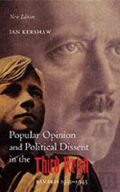 Popular Opinion And Political Dissent In The Third Reich