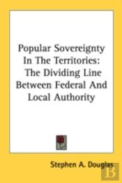Popular Sovereignty In The Territories: