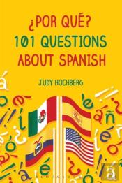 Por Qu ? 101 Questions About Spanish