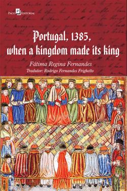 Bertrand.pt - Portugal, 1385, When A Kingdom Made Its King