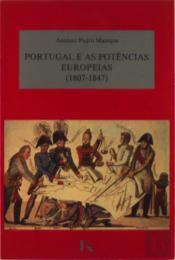 Portugal e as Potências Europeias 1807-1847