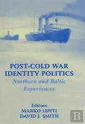 Post-Cold War Identity Politics: Northern And Baltic Experiences