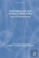Post-Politics And Civil Society In Asian Cities