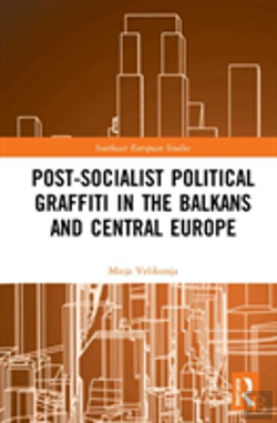 Bertrand.pt - Post-Socialist Political Graffiti In The Balkans And Central Europe