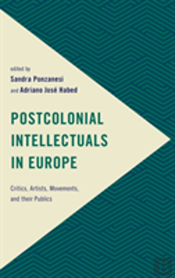 Bertrand.pt - Postcolonial Intellectuals In Europe