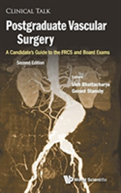 Postgraduate Vascular Surgery: A Candidate'S Guide To The Frcs And Board Exams