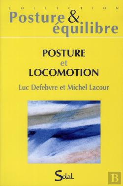 Bertrand.pt - Posture Et Locomotion. 16e Journ.Frses De Posturologie Clinique