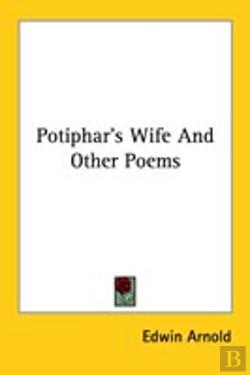 Bertrand.pt - Potiphar'S Wife And Other Poems