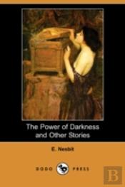Power Of Darkness And Other Stories (Dodo Press)