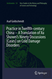Practice In Twelfth-Century China - A Translation Of Xu Shuwei'S Ninety Discussions (Cases) On Cold Damage Disorders