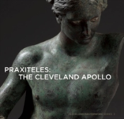 Praxiteles: The Cleveland Apollo
