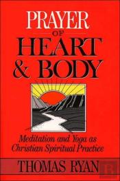 Prayer Of Heart And Body
