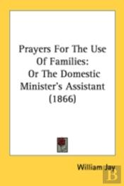 Prayers For The Use Of Families: Or The