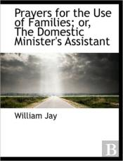 Prayers For The Use Of Families; Or, The