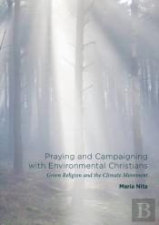 Praying And Campaigning With Environmental Christians
