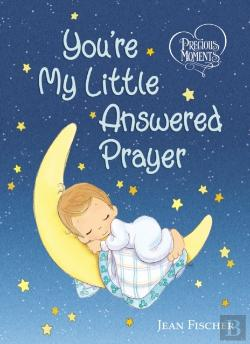 Bertrand.pt - Precious Moments: You'Re My Little Answered Prayer