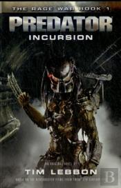 Predator: Incursion (The Rage War)