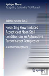 Predicting Flow-Induced Acoustics At Near-Stall Conditions In An Automotive Turbocharger Compressor