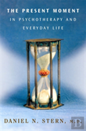 Present Moment In Psychotherapy And Everyday Life