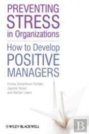 Preventing Stress In Organizations