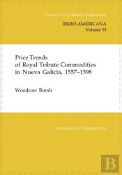 Price Trends Of Royal Tribute Commodities In Nueva Galicia