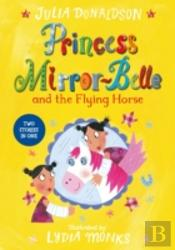 Princess Mirror Belle & The Flying Horse