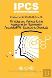 Principles And Methods For The Assessment Of Neurotoxicity Associated With Exposure To Chemicals