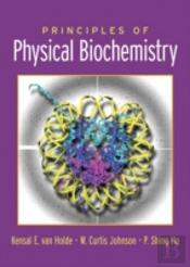 Principles Of Physical Biochemistry