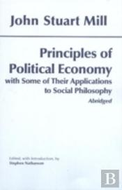 Principles Of Political Economy With Some Of Their Applications To Social Philosophy