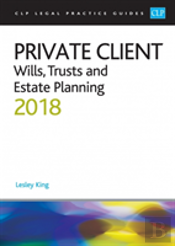 Private Client: Wills, Trusts And Estate Planning 2018