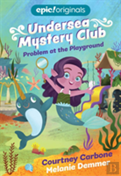 Bertrand.pt - Problem At The Playground (Undersea Mystery Club Book 1)