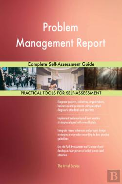 Bertrand.pt - Problem Management Report Complete Self-Assessment Guide