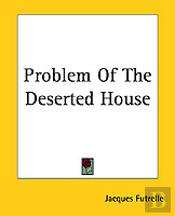 Problem Of The Deserted House